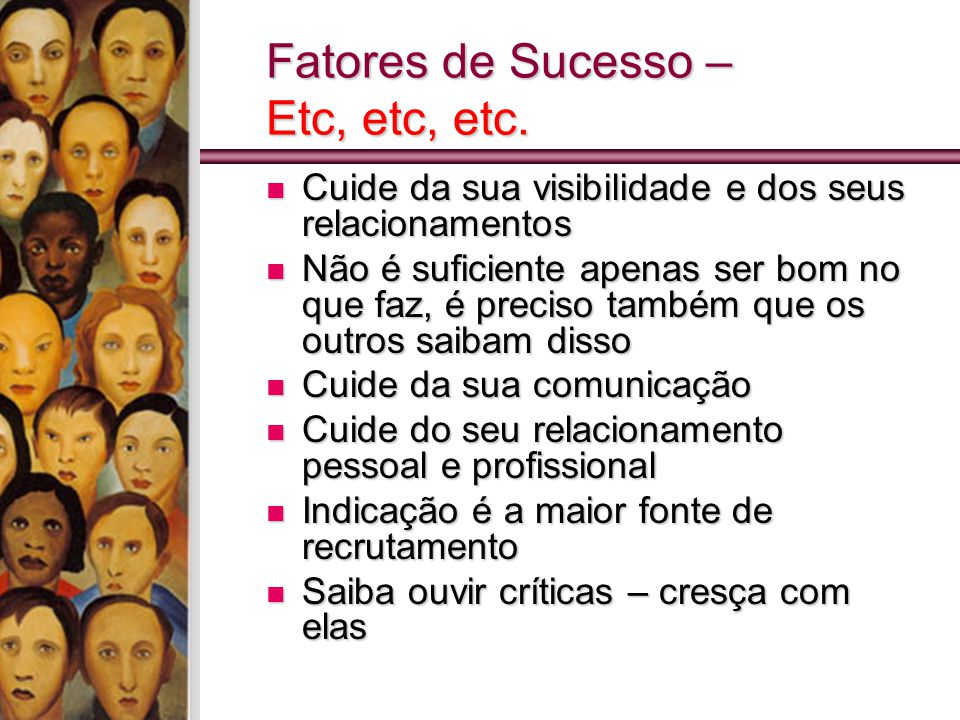 Fatores de Sucesso – Etc, etc, etc.