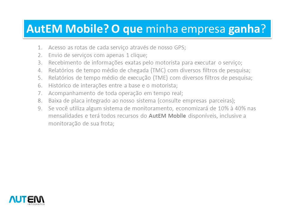 AutEM Mobile O que minha empresa ganha