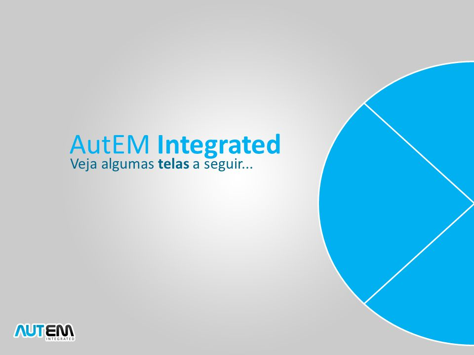 AutEM Integrated Veja algumas telas a seguir...