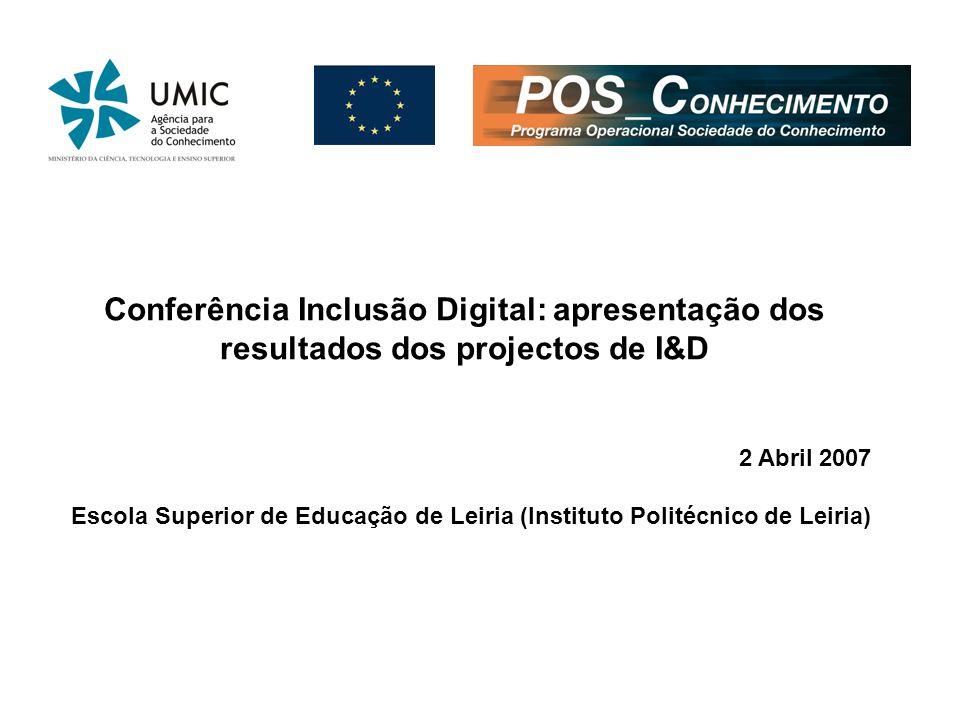 Conferência Inclusão Digital: apresentação dos resultados dos projectos de I&D