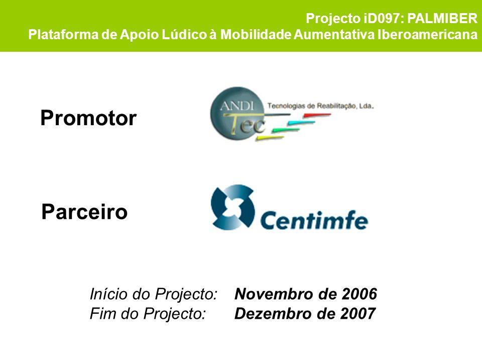 Promotor Parceiro Início do Projecto: Novembro de 2006