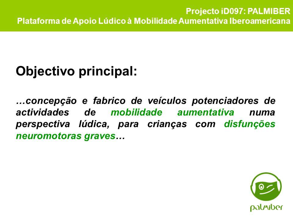 Projecto iD097: PALMIBER Plataforma de Apoio Lúdico à Mobilidade Aumentativa Iberoamericana. Objectivo principal: