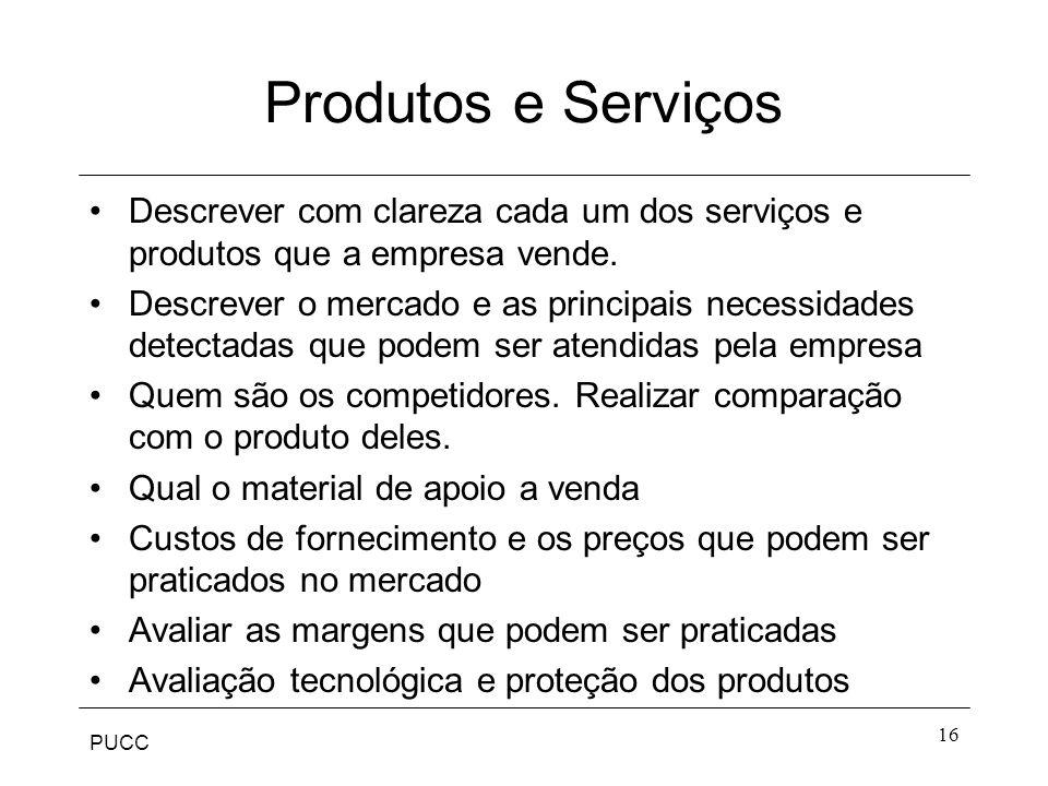 Produtos e Serviços Descrever com clareza cada um dos serviços e produtos que a empresa vende.