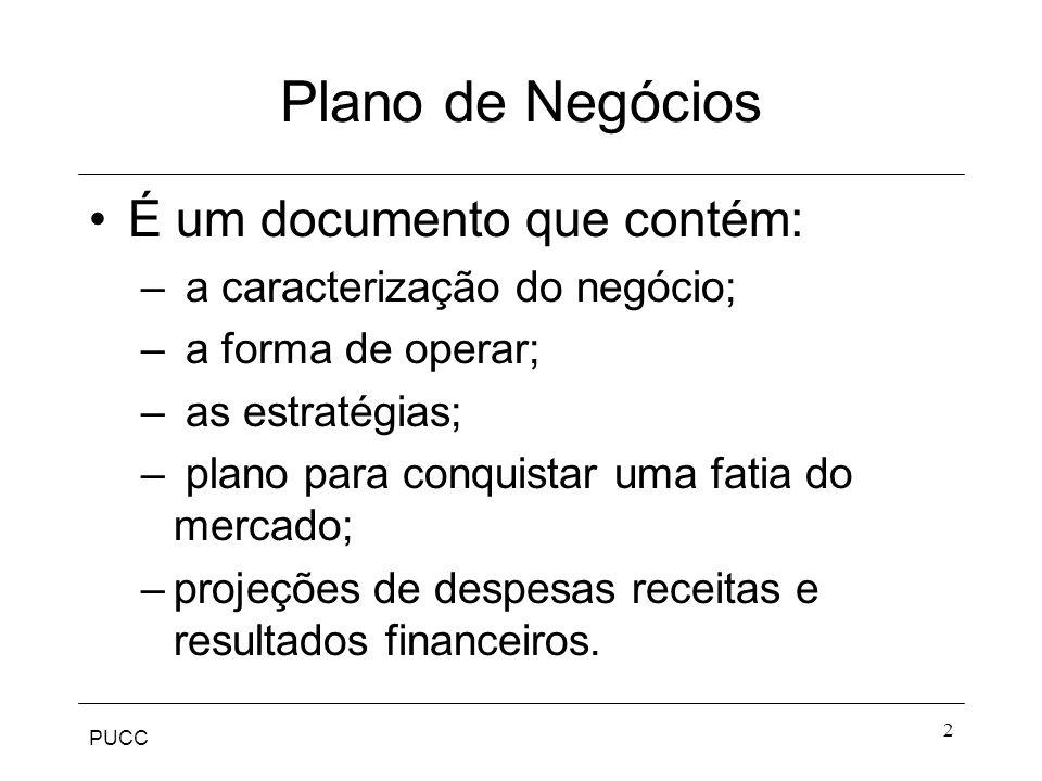 Plano de Negócios É um documento que contém: