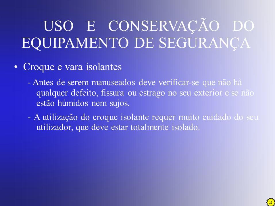 USO E CONSERVAÇÃO DO EQUIPAMENTO DE SEGURANÇA