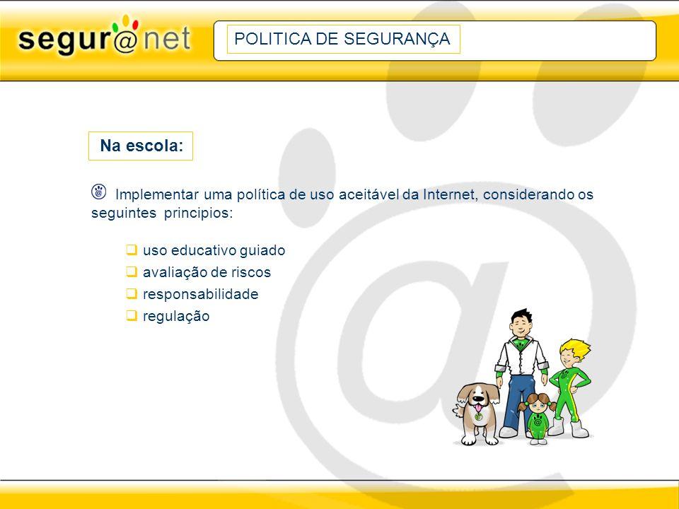 POLITICA DE SEGURANÇA Na escola: