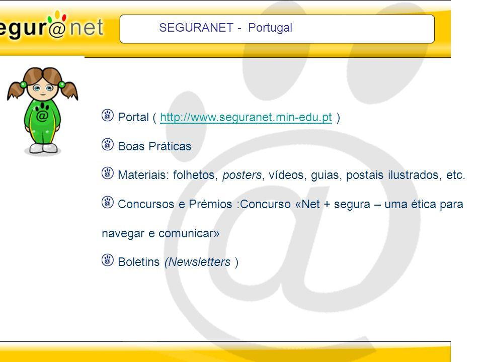 SEGURANET - Portugal Portal ( http://www.seguranet.min-edu.pt ) Boas Práticas.