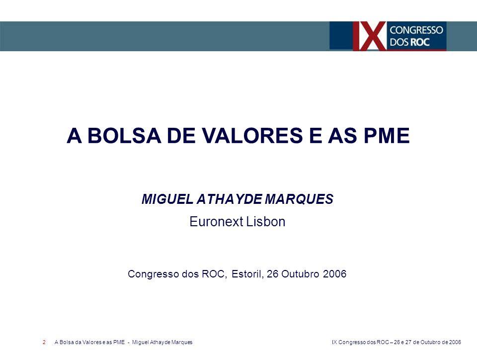 A BOLSA DE VALORES E AS PME MIGUEL ATHAYDE MARQUES