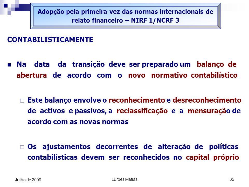 Adopção pela primeira vez das normas internacionais de relato financeiro – NIRF 1/NCRF 3