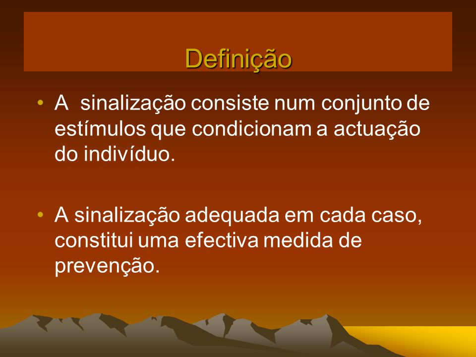 Definição A sinalização consiste num conjunto de estímulos que condicionam a actuação do indivíduo.