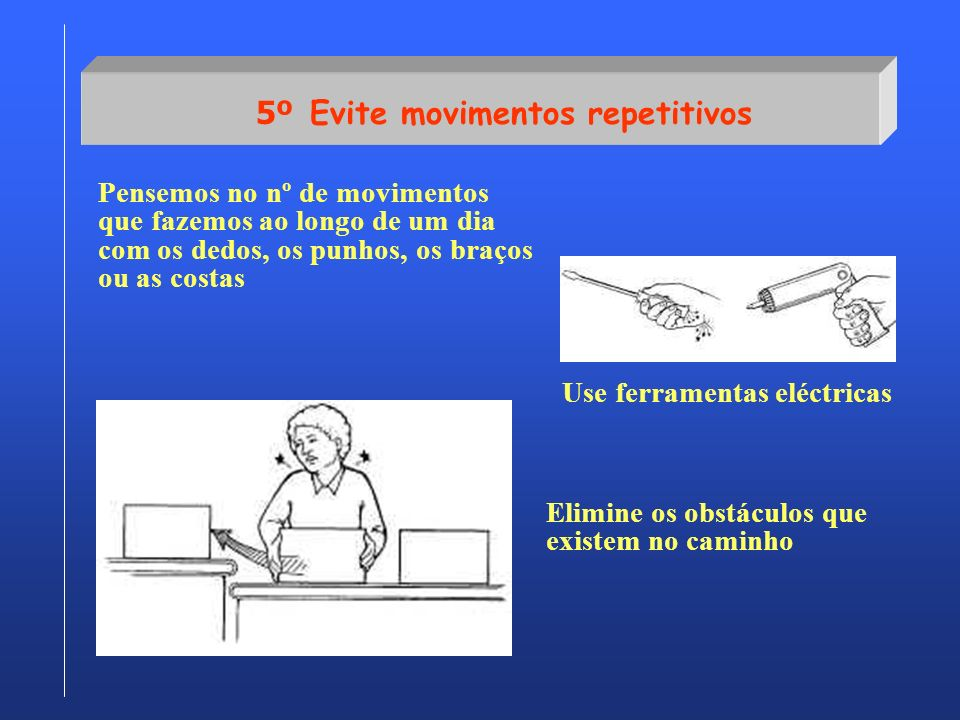 5º Evite movimentos repetitivos