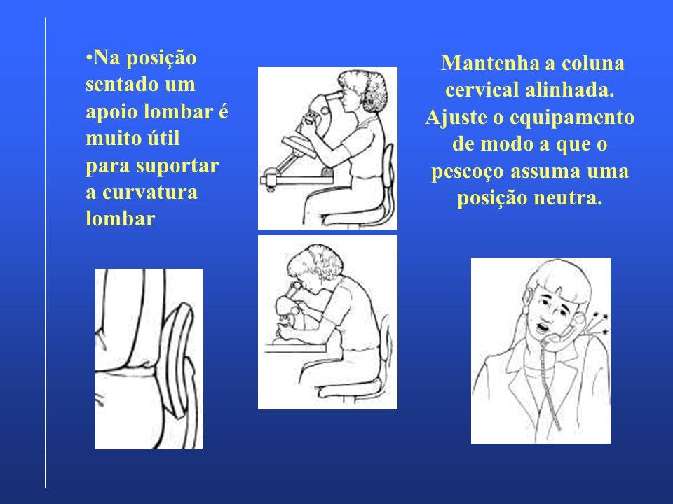 Na posição sentado um apoio lombar é muito útil para suportar a curvatura lombar