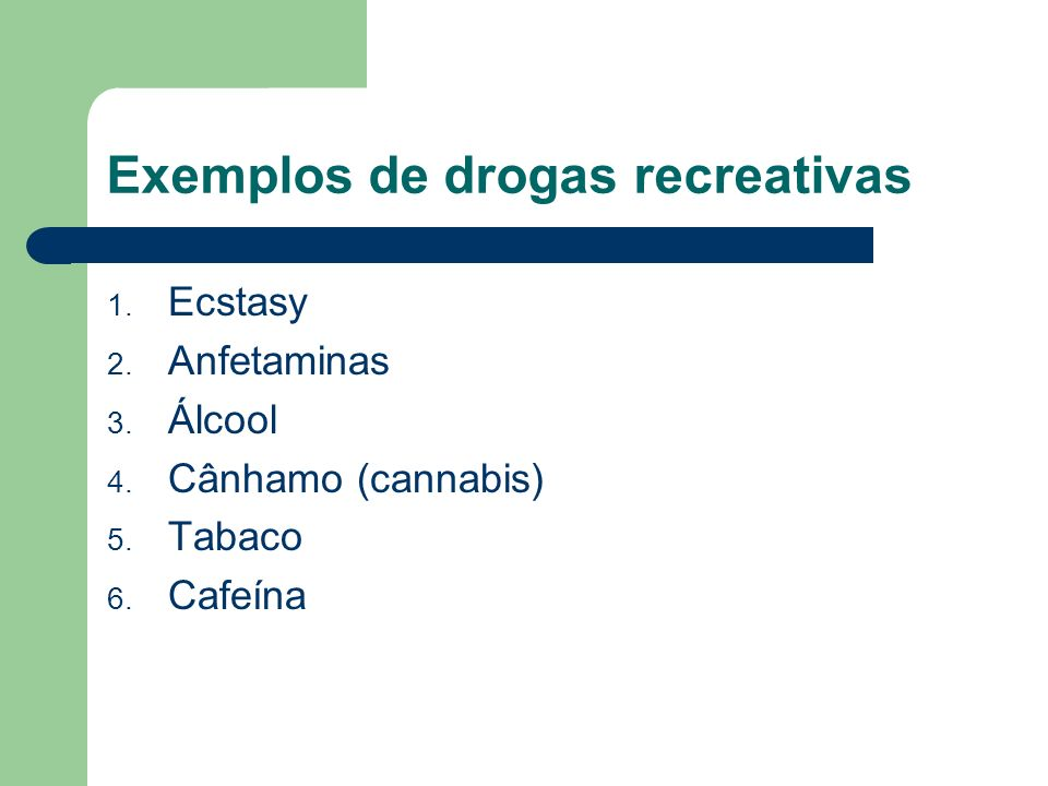 Exemplos de drogas recreativas