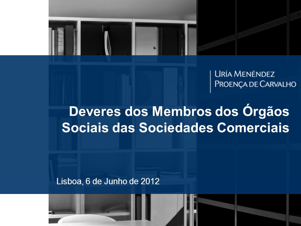 Deveres dos Membros dos Órgãos Sociais das Sociedades Comerciais