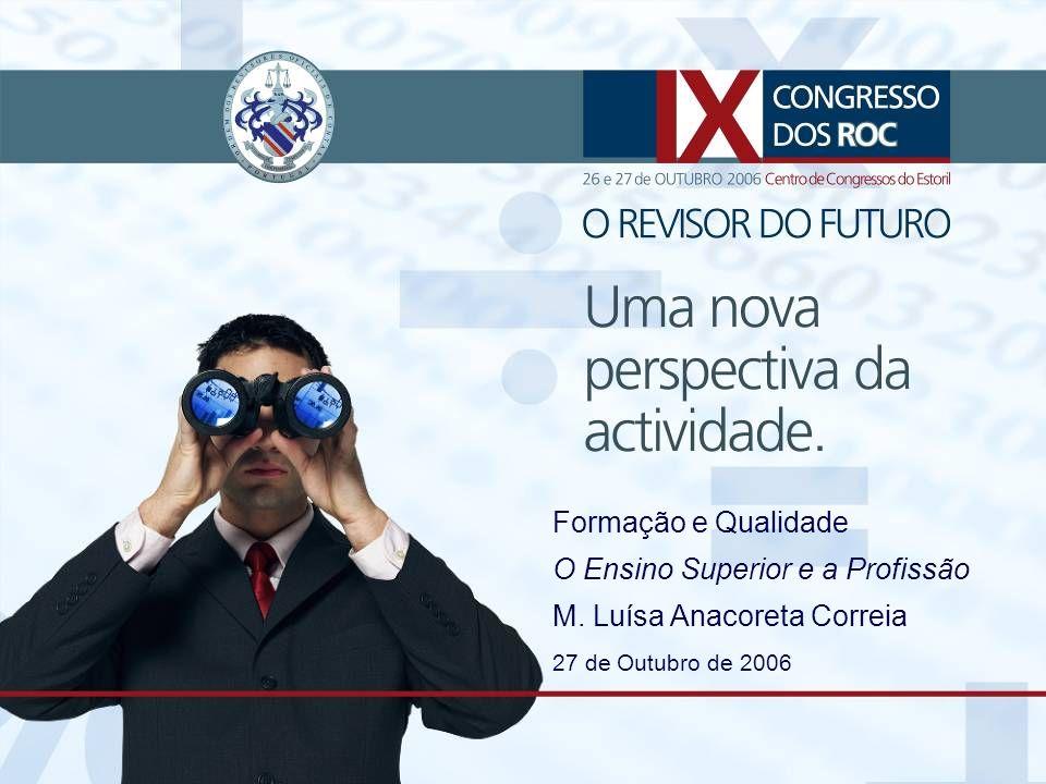 O Ensino Superior e a Profissão M. Luísa Anacoreta Correia