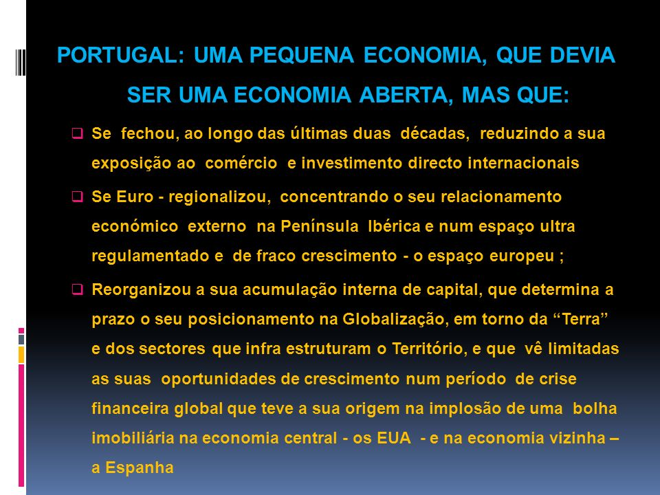 PORTUGAL: UMA PEQUENA ECONOMIA, QUE DEVIA SER UMA ECONOMIA ABERTA, MAS QUE: