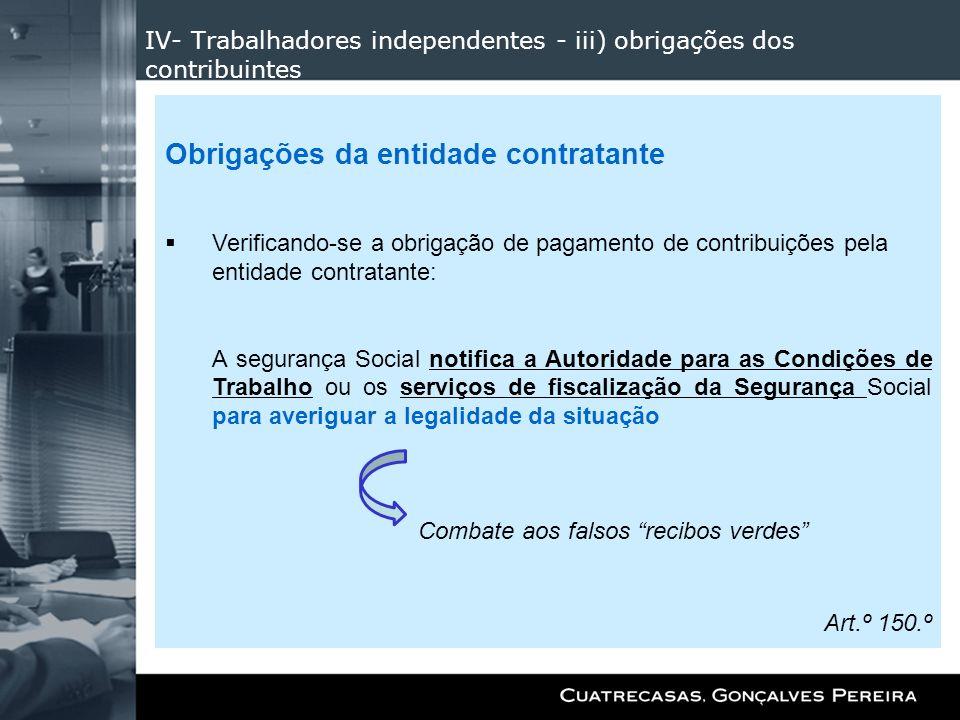 IV- Trabalhadores independentes - iii) obrigações dos contribuintes