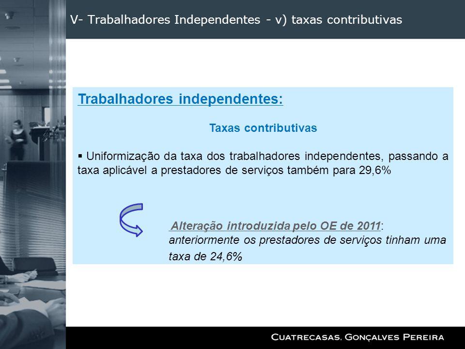 V- Trabalhadores Independentes - v) taxas contributivas