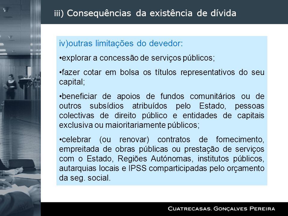 iii) Consequências da existência de dívida
