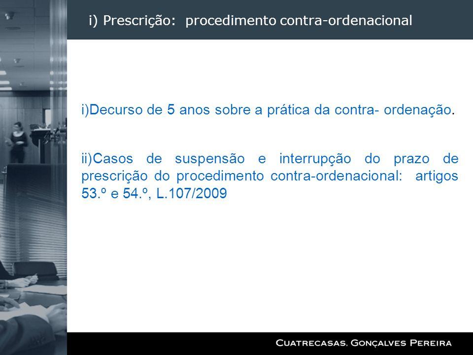 i) Prescrição: procedimento contra-ordenacional
