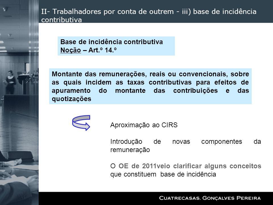 II- Trabalhadores por conta de outrem - iii) base de incidência contributiva