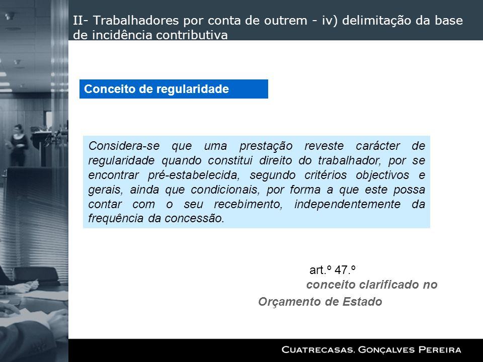 II- Trabalhadores por conta de outrem - iv) delimitação da base de incidência contributiva