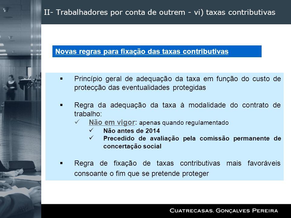 II- Trabalhadores por conta de outrem - vi) taxas contributivas