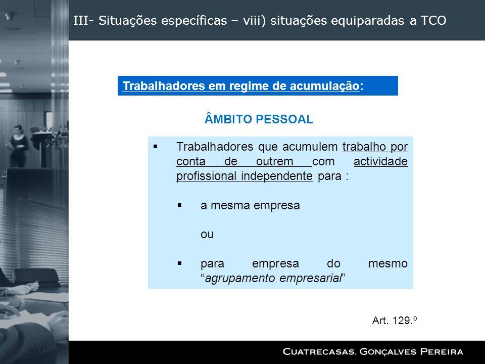 III- Situações específicas – viii) situações equiparadas a TCO