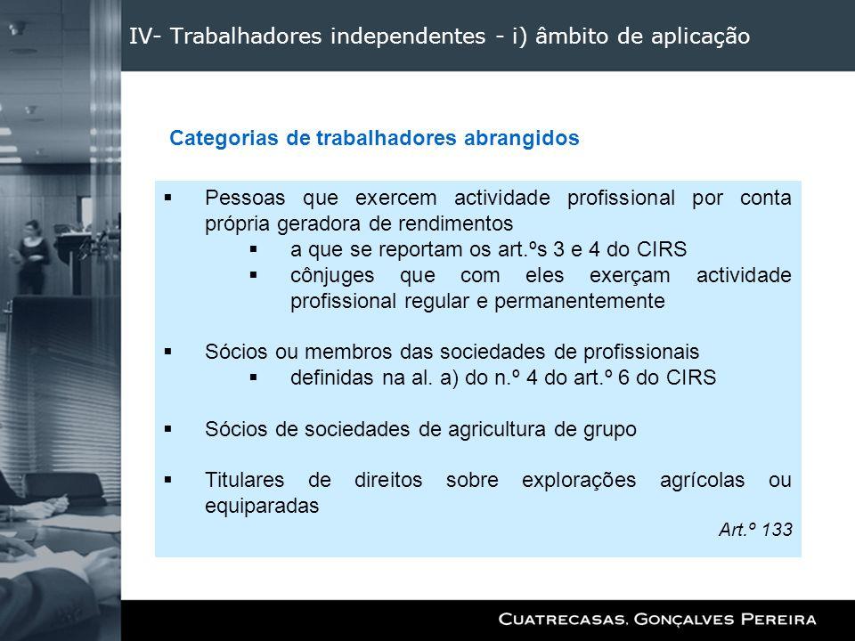 IV- Trabalhadores independentes - i) âmbito de aplicação