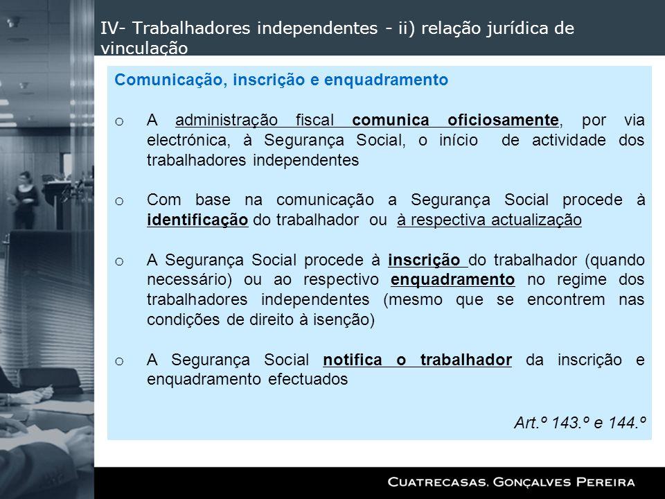 IV- Trabalhadores independentes - ii) relação jurídica de vinculação
