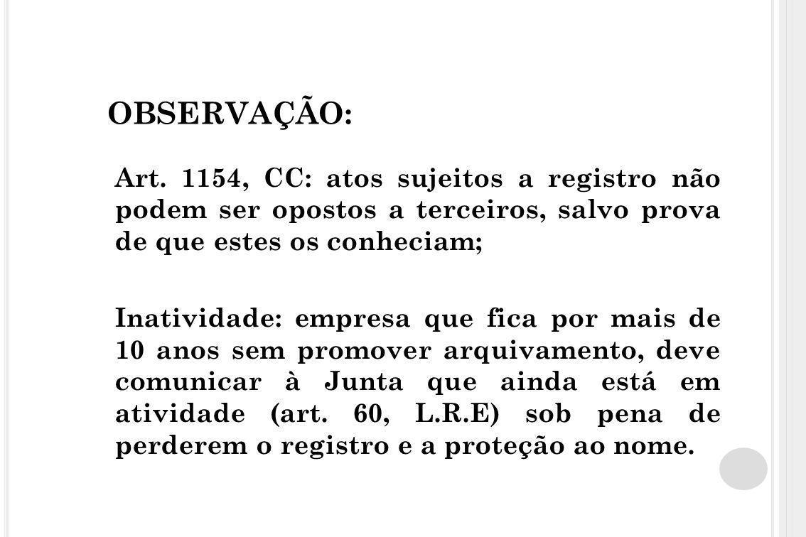 OBSERVAÇÃO: Art. 1154, CC: atos sujeitos a registro não podem ser opostos a terceiros, salvo prova de que estes os conheciam;