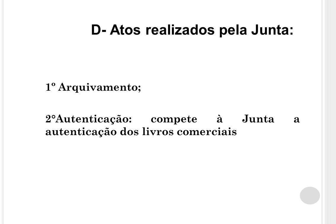 D- Atos realizados pela Junta: