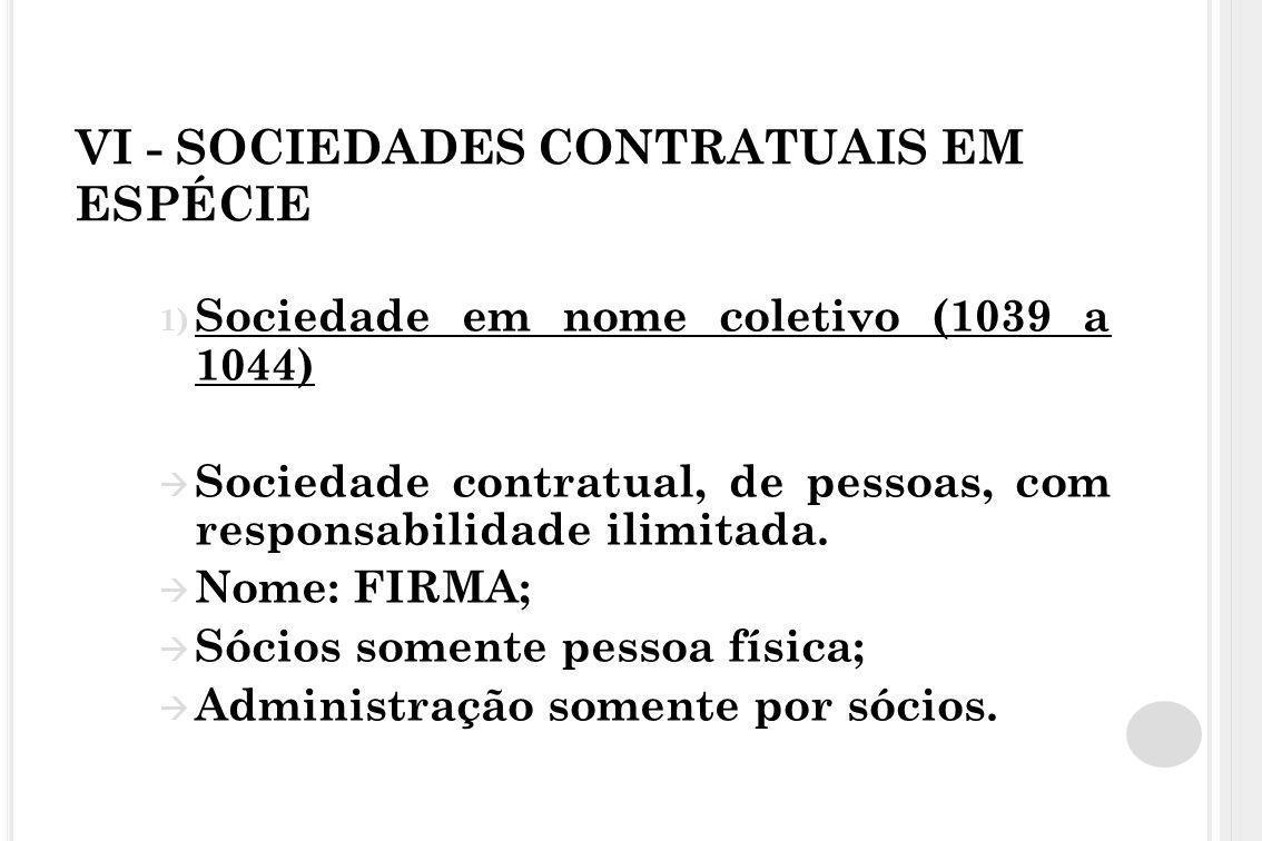 VI - SOCIEDADES CONTRATUAIS EM ESPÉCIE