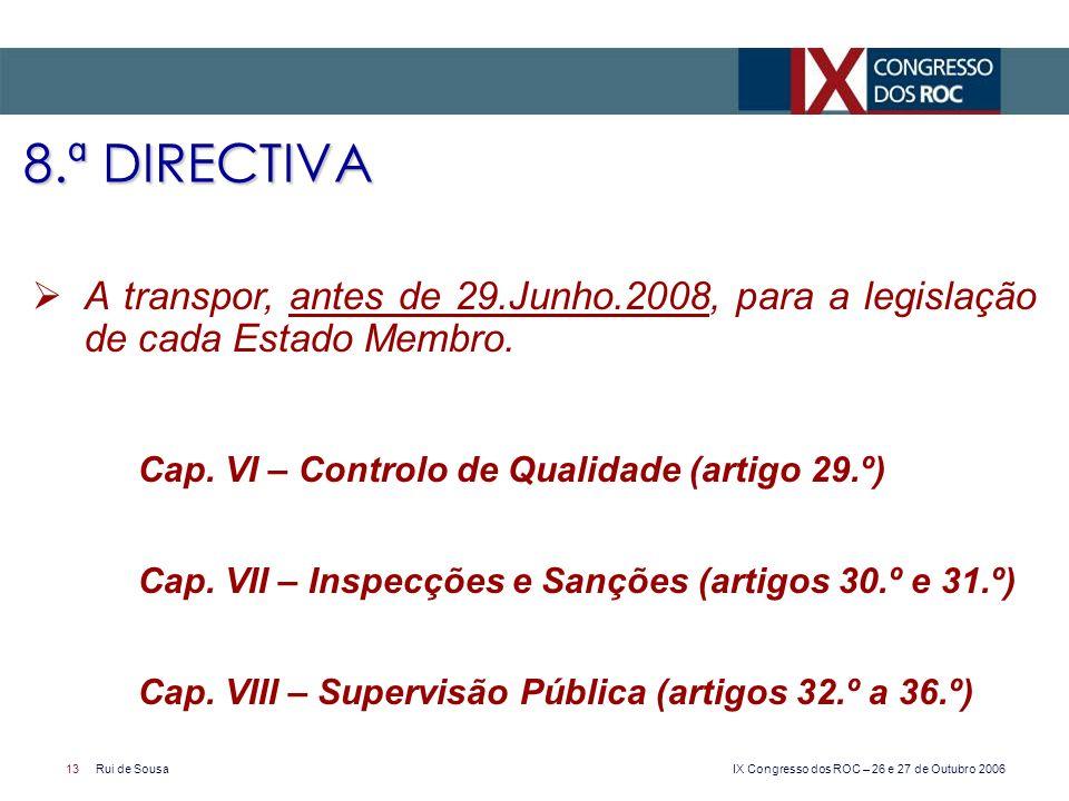 8.ª DIRECTIVA A transpor, antes de 29.Junho.2008, para a legislação de cada Estado Membro. Cap. VI – Controlo de Qualidade (artigo 29.º)