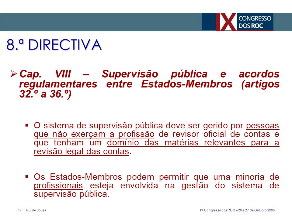 8.ª DIRECTIVA Cap. VIII – Supervisão pública e acordos regulamentares entre Estados-Membros (artigos 32.º a 36.º)
