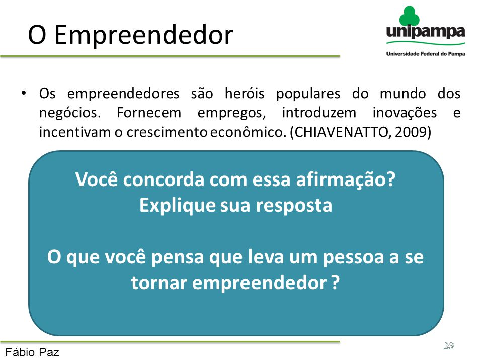 O Empreendedor Você concorda com essa afirmação Explique sua resposta