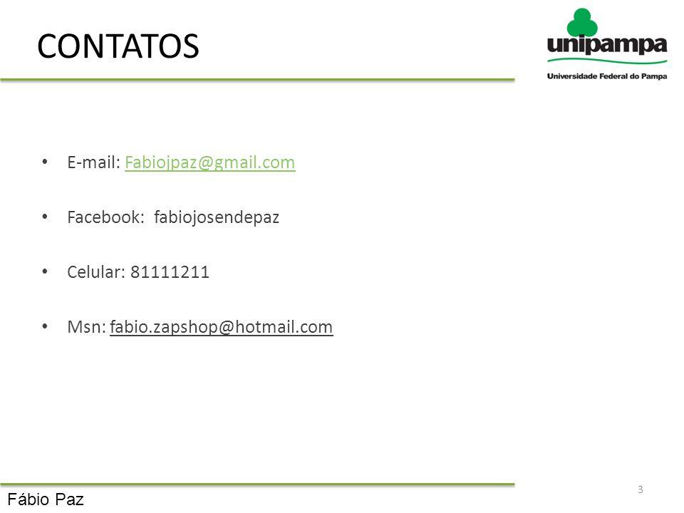 CONTATOS E-mail: Fabiojpaz@gmail.com Facebook: fabiojosendepaz
