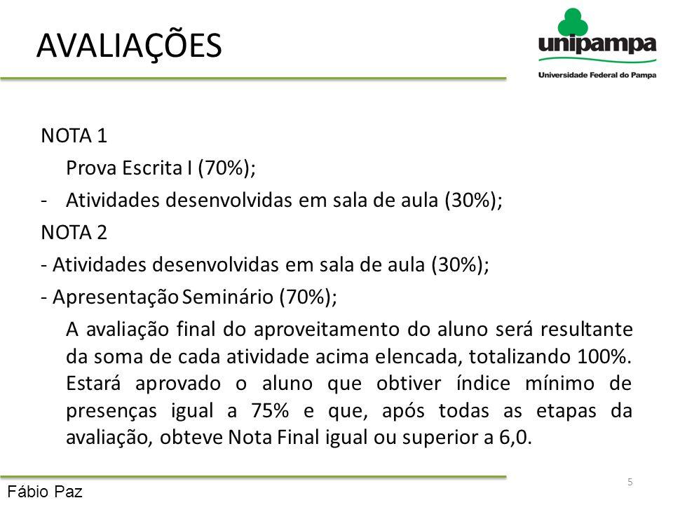 AVALIAÇÕES NOTA 1 Prova Escrita I (70%);