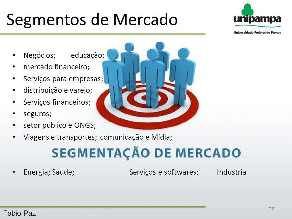 Segmentos de Mercado Negócios; educação; mercado financeiro;