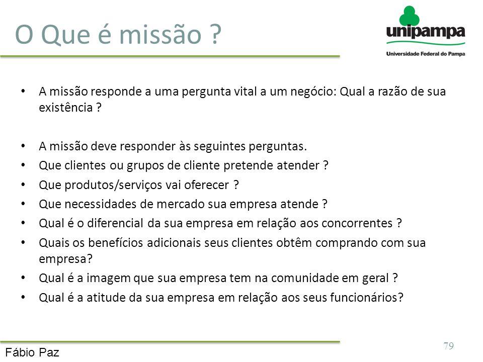 O Que é missão A missão responde a uma pergunta vital a um negócio: Qual a razão de sua existência