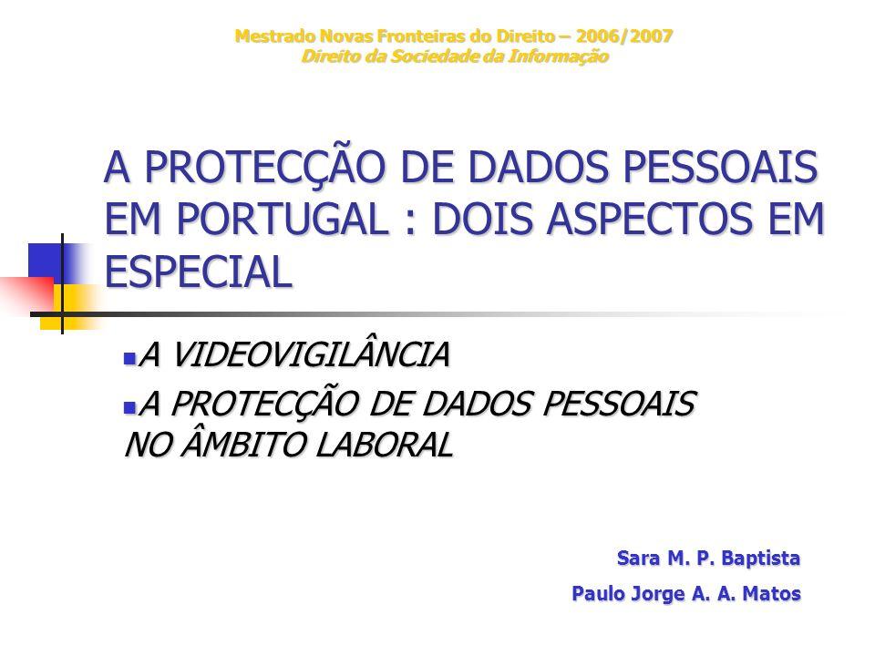 A PROTECÇÃO DE DADOS PESSOAIS EM PORTUGAL : DOIS ASPECTOS EM ESPECIAL