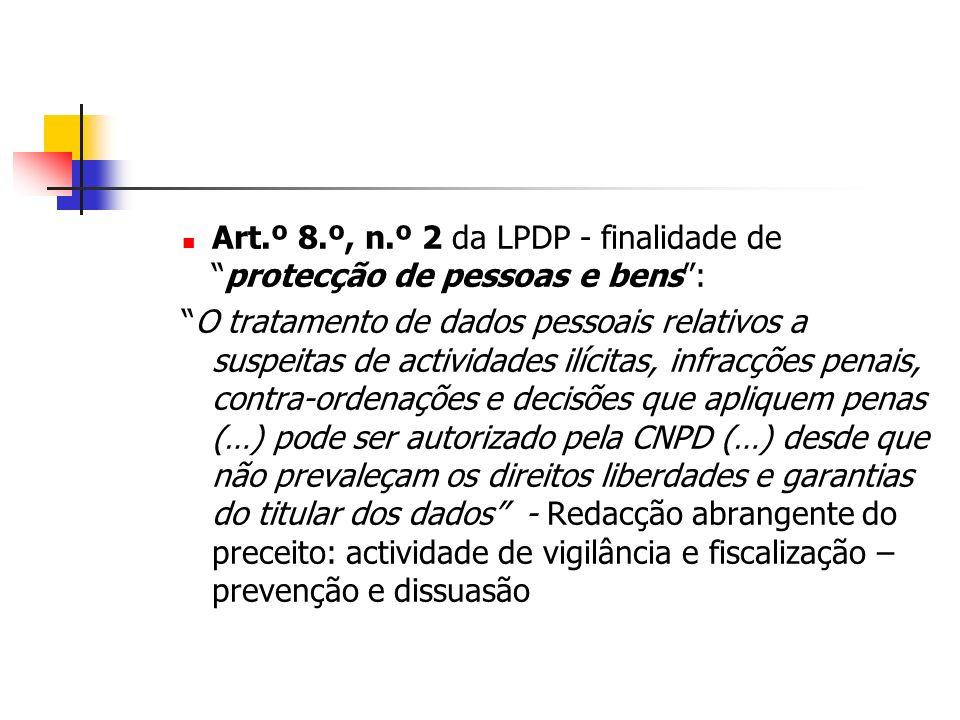 Art.º 8.º, n.º 2 da LPDP - finalidade de protecção de pessoas e bens :