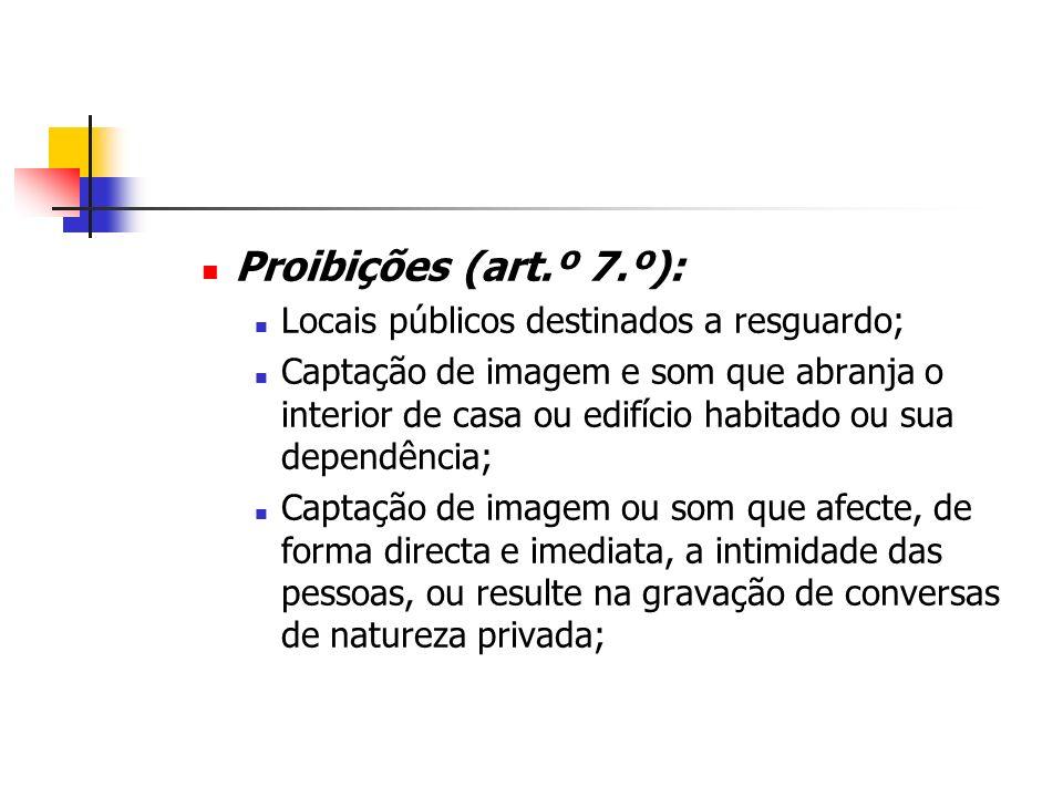 Proibições (art.º 7.º): Locais públicos destinados a resguardo;