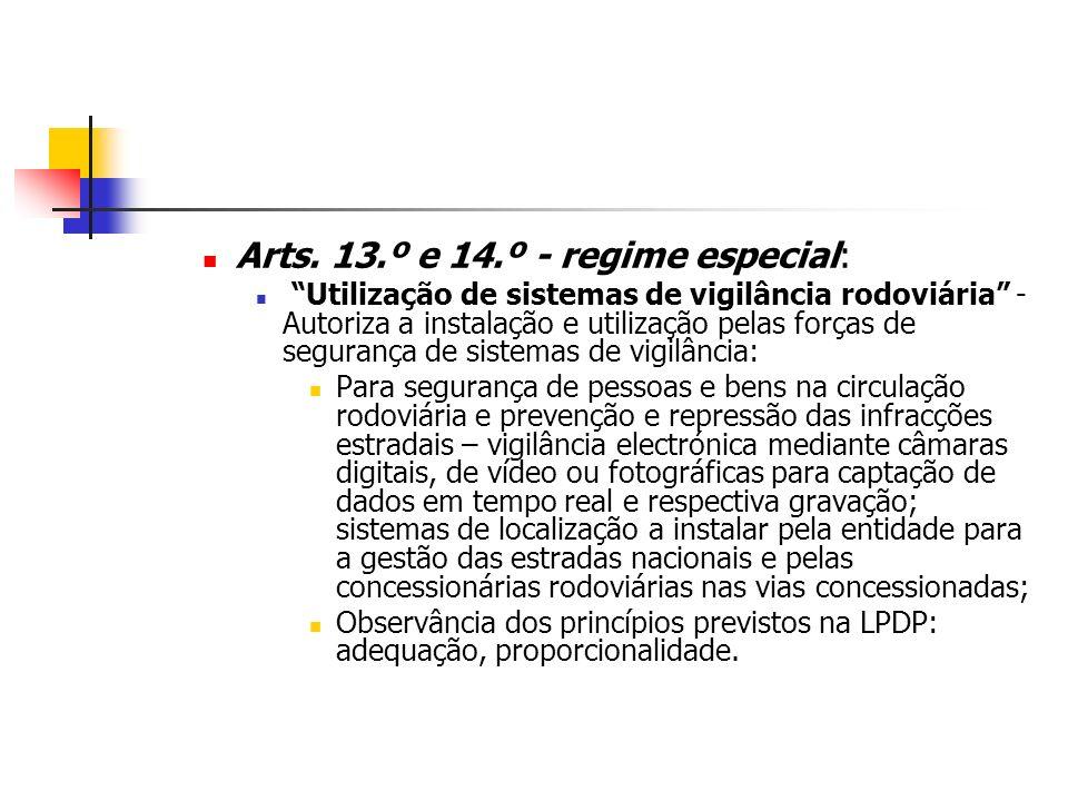 Arts. 13.º e 14.º - regime especial: