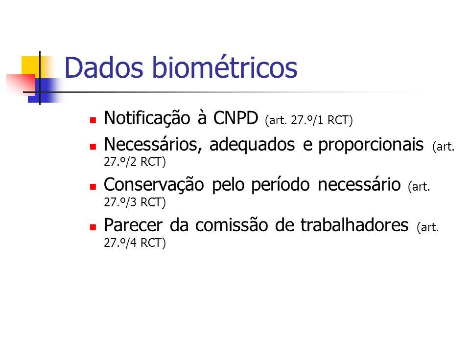 Dados biométricos Notificação à CNPD (art. 27.º/1 RCT)