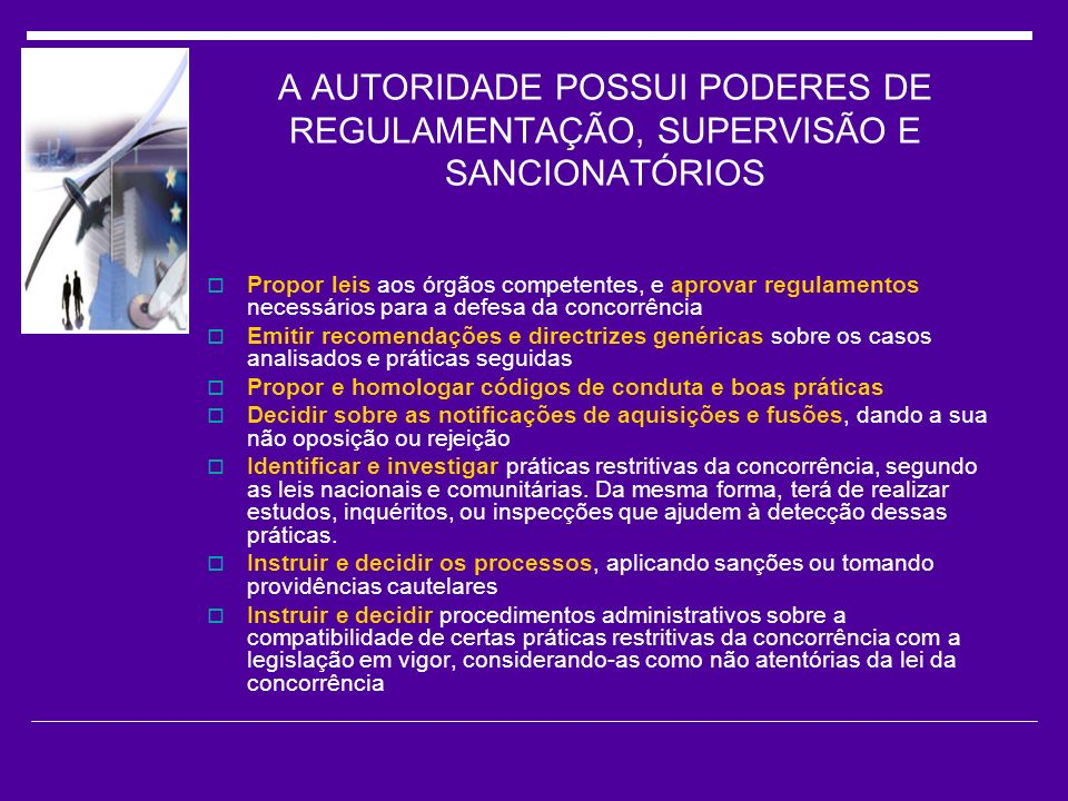 A AUTORIDADE POSSUI PODERES DE REGULAMENTAÇÃO, SUPERVISÃO E SANCIONATÓRIOS