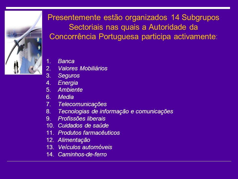 Presentemente estão organizados 14 Subgrupos Sectoriais nas quais a Autoridade da Concorrência Portuguesa participa activamente: