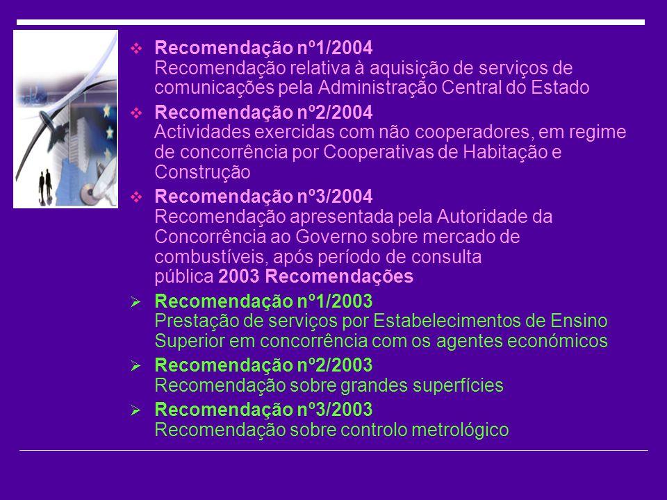 Recomendação nº1/2004 Recomendação relativa à aquisição de serviços de comunicações pela Administração Central do Estado