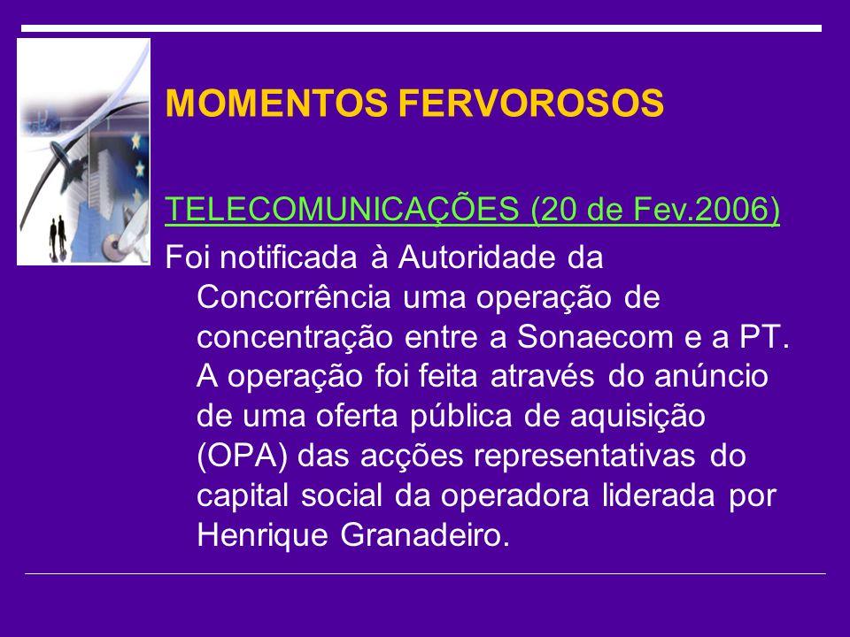 MOMENTOS FERVOROSOS TELECOMUNICAÇÕES (20 de Fev.2006)