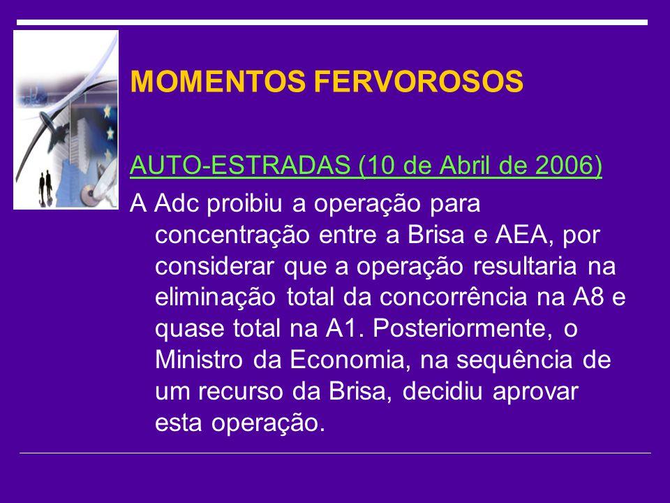 MOMENTOS FERVOROSOS AUTO-ESTRADAS (10 de Abril de 2006)